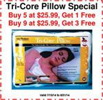 Tri-Core Pillow Special:  Buy 5, Get 1 Free  or Buy 9, Get 3 Free